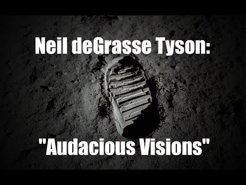 Neil deGrasse Tyson - Audacious Visions