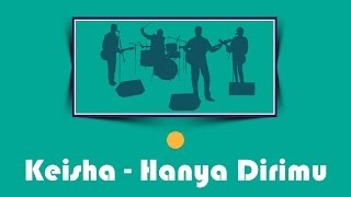 Video Keisha - Hanya Dirimu MP3, 3GP, MP4, WEBM, AVI, FLV Juli 2018