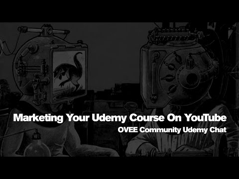 Marketing Your Udemy Course On YouTube – OVEE Community Udemy Chat