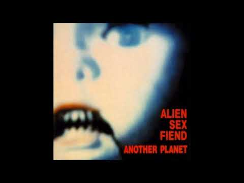 ALIEN SEX FIEND - Another Planet (1988) [FULL ALBUM]