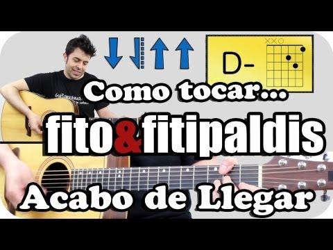 Como tocar guitarra Acabo de Llegar de Fito Fitipaldis en guitarra acordes y ritmo