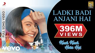 Video Ladki Badi Anjani Hai - Kuch Kuch Hota Hai | Shahrukh Khan | Kajol MP3, 3GP, MP4, WEBM, AVI, FLV September 2018