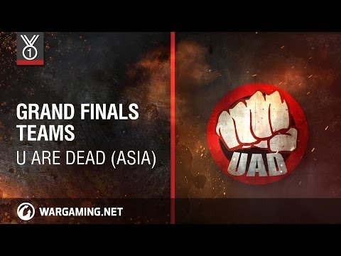 Wargaming.net League Grand Finals Teams - U Are Dead (ASIA)