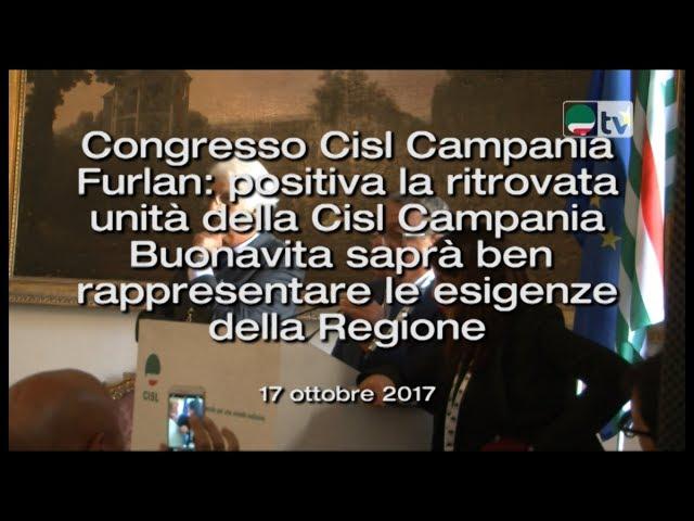 Congresso Cisl Campania Furlan: positiva la ritrovata unità della Cisl Campania Buonavita