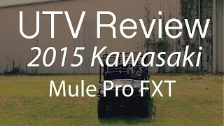10. Review of the 2015 Kawasaki Mule Pro FXT