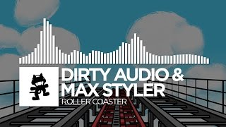 Dirty Max Styler Roller Coaster Monstercat Rel
