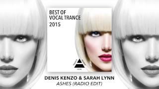 Denis Kenzo&Sarah Lynn - Ashes (Radio Edit) - O MELHOR DO TRANCE VOCAL DE 2015