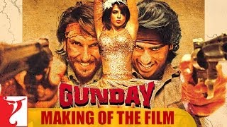 Nonton Making Of The Film   Gunday   Ranveer Singh   Arjun Kapoor   Priyanka Chopra Film Subtitle Indonesia Streaming Movie Download