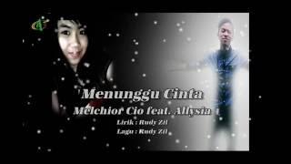 Menunggu Cinta - Melchior Cio feat. Allysia