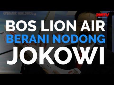 Bos Lion Air Berani Nodong Presiden