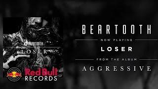 Beartooth Loser music videos 2016