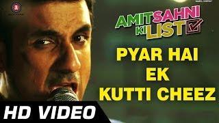 Pyar Hai Ek Kutti Cheez - Amit Sahni Ki List
