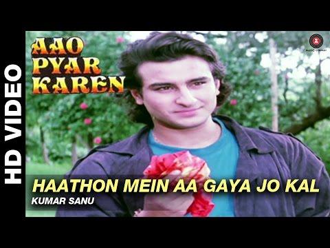 Haathon mein aa gaya jo kal - Aao Pyaar Karen | Kumar Sanu | Saif Ali Khan & Shilpa Shetty