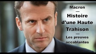 Video Macron - Histoire d'une Haute Trahison - Les preuves accablantes MP3, 3GP, MP4, WEBM, AVI, FLV Mei 2017