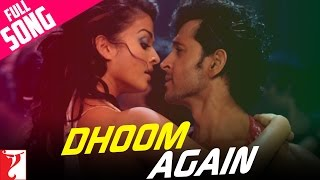 Video Dhoom Again - Full Song | Dhoom:2 | Hrithik Roshan | Aishwarya Rai | Vishal Dadlani | Dominique MP3, 3GP, MP4, WEBM, AVI, FLV Juli 2018