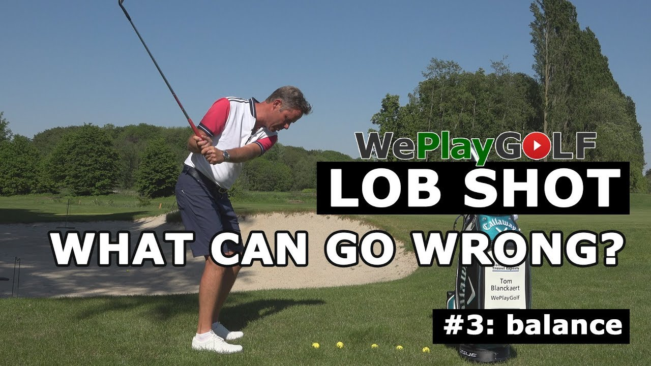 Lob shot over the bunker. What can go wrong? Mistake 3: Balance