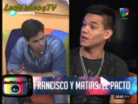 Francisco le pidio hacer un pacto a Matias GH 2015 #GH2015 #GranHermano