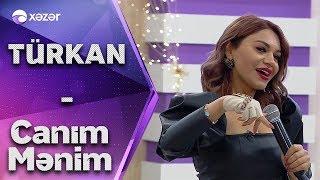 Türkan Vəlizadə - Canım Mənim