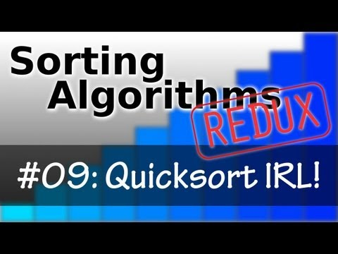 Sorting Algorithms Redux 09: Quicksort In Real Life!