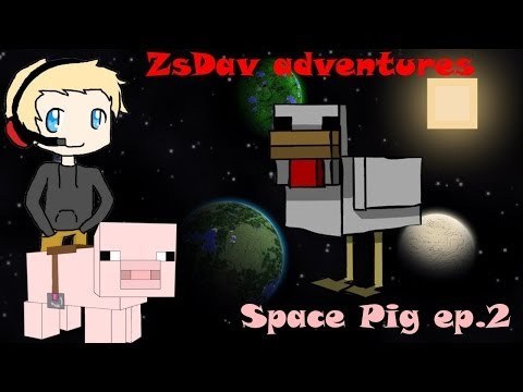 ZsDav adventures: Space Pig ep.2