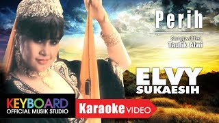 PERIH - ELVY SUKAESIH - [Karaoke Video] Video