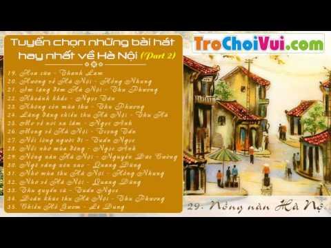 Tuyển chọn những bài hát hay nhất về Hà Nội (Part 2) - Thời lượng: 1 giờ, 26 phút.
