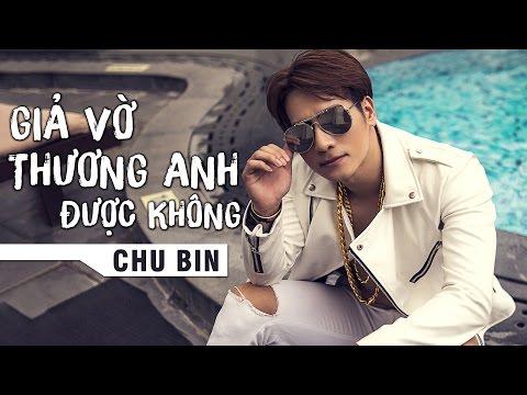 Giả Vờ Thương Anh Được Không - Chu Bin (Audio Official) - Thời lượng: 4:33.
