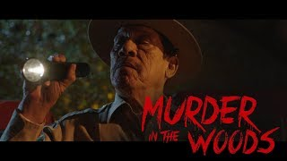 VIDEO: MURDER IN THE WOODS – Trailer