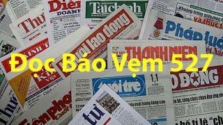 Doc Bao Vem 527 của Quê Hương Media được phát trên đài truyền hình quê hương california. Đọc báo vẹm 527 do Hoàng Tuấn và Nguyên Khôi thực hiện doc bao vem 527https://www.facebook.com/TheDocBaoVem