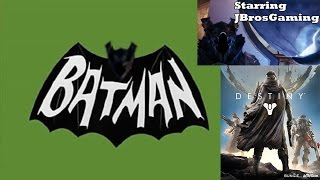 Destiny: Batman Intro Parody (1960's TV Show) (#DestinyMOTW)