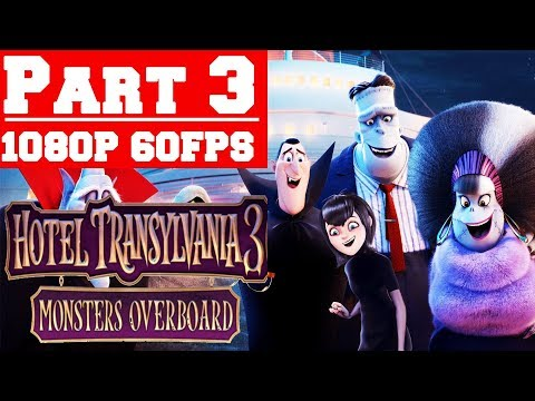 Hotel Transylvania 3 Monsters Overboard - Gameplay Walkthrough Part 3 - No Commentary (PC)