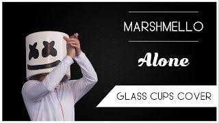 Marshmello - Alone (Glass Cups Cover) Video