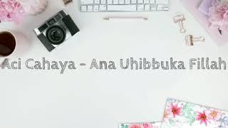 Ana uhibbuka fillah (aku mencintaimu karena Allah. ... )Rini