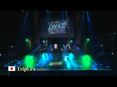 【GDC 7th】GATSBY DANCE COMPETITION 2014-2015:ASIA GRANDFINAL/TripLex【JAPAN】