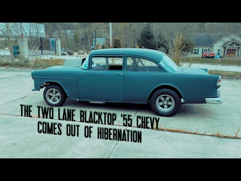 The Two Lane Blacktop 55 Chevy comes out of hibernation