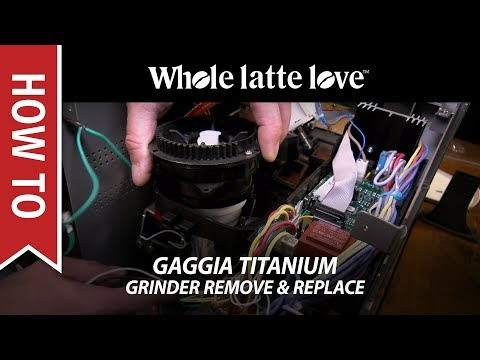 How To Replace the Grinder in a Gaggia Titanium