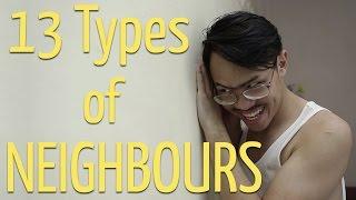 Video 13 Types of Neighbours MP3, 3GP, MP4, WEBM, AVI, FLV September 2018