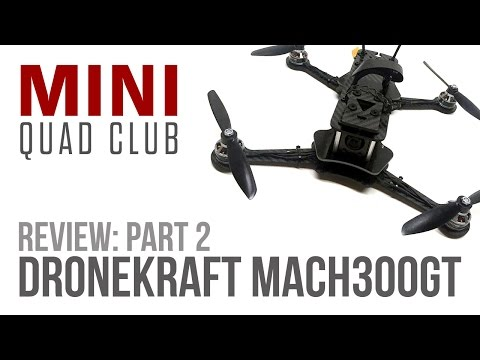 Product Review: DroneKraft Mach300GT: Part 2