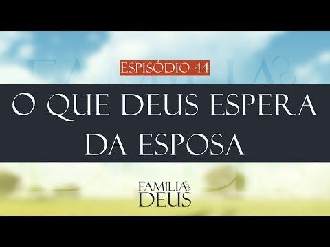 O que Deus espera da esposa? | Família com Deus (Part. Oziel)
