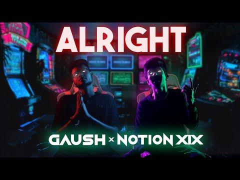 Alright - GAUSH x Notion XIX   Dir. by Akshay Das   2020