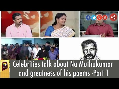 Celebrities-talk-about-Na-Muthukumar-and-greatness-of-his-poems-Part-1