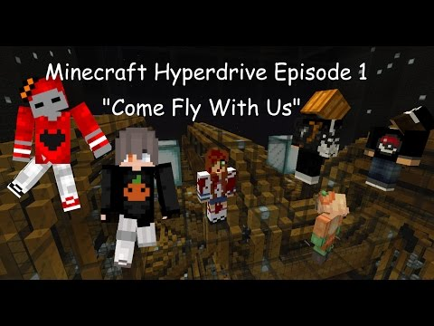 """Minecraft Hyperdrive Episode 1 - """"Come fly with us!"""""""
