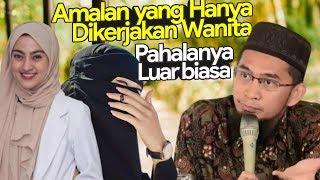 Video WAJIB NONTON‼️ Amalan Khusus untuk PEREMPUAN, Pahalanya Luar Biasa - Ustadz Adi Hidayat LC MA MP3, 3GP, MP4, WEBM, AVI, FLV Mei 2019