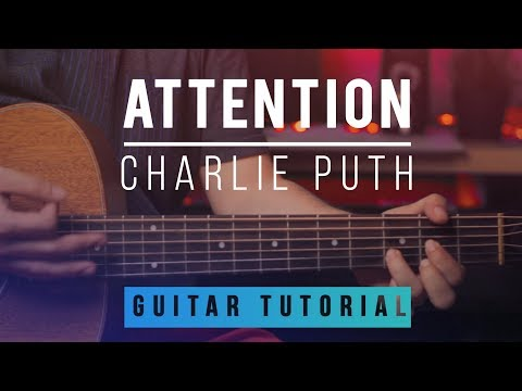 Attention (Charlie Puth) Guitar Cover Lesson in Em with Chords ...