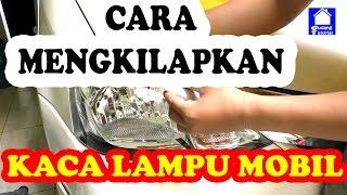 Cara Cepat Mengkilapkan Kaca Lampu Mobil dan Motor dengan Pasta Gigi dalam 1 Menit