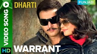 """Click here to watch Punjabi movies, music & more - http://bit.ly/PunjabiMoviesAndMoreCheck out the full video song """"Warrant"""" from the Punjabi movie """"Dharti"""" featuring Jimmy Shergill & Rannvijay Singh.Song: WarrantSinger: Diljit DosanjhMusic: Jaidev KumarMovie: DhartiCast: Jimmy Shergill, Surveen Chawla, Rannvijay Singh, Rahul Dev, Prem Chopra, & Jaspal BhattiDirected By: Navaniat SinghProduced By: Darshan Singh Grewal, J.S.Kataria & Jimmy ShergillTo watch more log on to http://www.erosnow.comFor all the updates on our movies and more:https://www.youtube.com/ErosNowPunjabihttps://twitter.com/#!/ErosNowhttps://www.facebook.com/ErosNowhttps://www.facebook.com/erosmusicindiahttps://plus.google.com/+erosentertainmenthttps://www.instagram.com/eros_nowhttp://www.dailymotion.com/ErosNowhttps://vine.co/ErosNow http://blog.erosnow.com"""