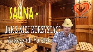 Sauna - Jak Z NIEJ Korzystać? Aliaksandr Haretski.