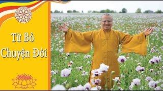 Kinh Trung Bộ 54 (Kinh Potaliya) - Từ bỏ chuyện đời (3/12/2006) - TT. Thích Nhật Từ
