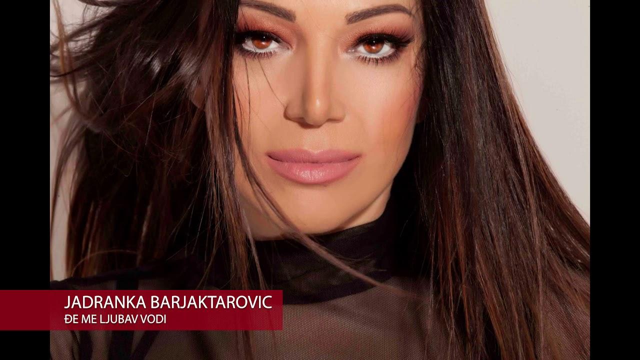Đe me ljubav vodi – Jadranka Barjaktarović