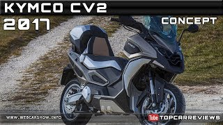5. 2017 KYMCO CV2 CONCEPT Review Rendered Price Specs Release Date